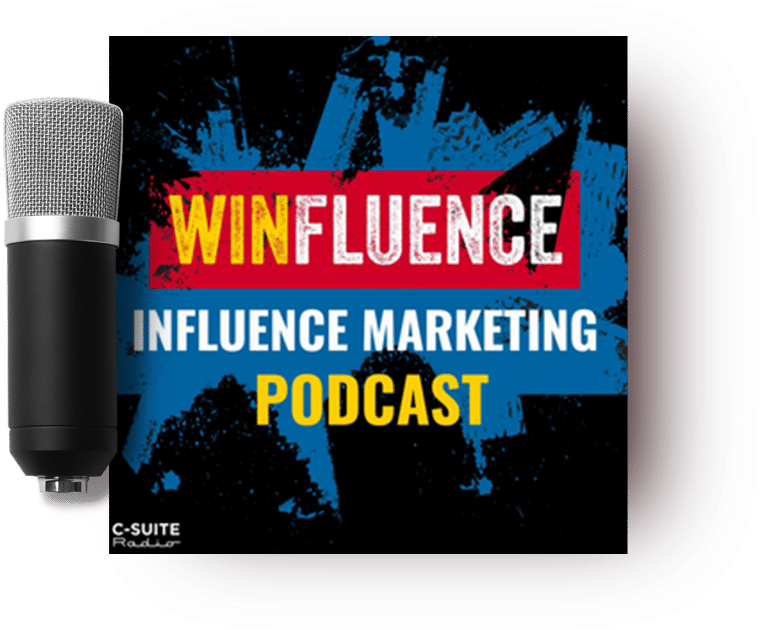 Winfluence Influence Marketing Podcast
