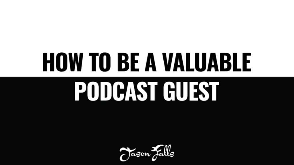 How to be a valuable podcast guest