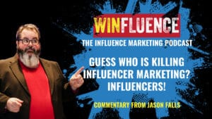 Jason Falls on What's Killing Influencer Marketing